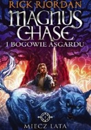Magnus Chase i bogowie Asgardu T.1 Miecz lata